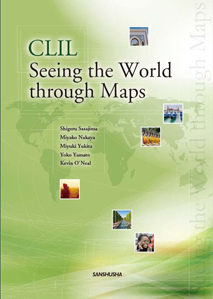 CLIL 英語と地図で学ぶ世界事情 CLIL Seeing the World through Maps